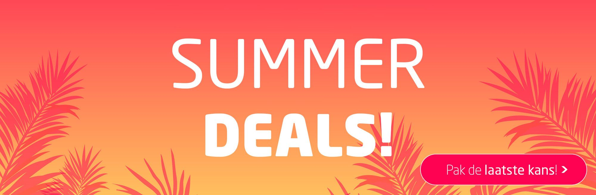 Summer Deals 2019! Pak de laatste kans